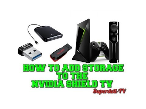 HOW TO ADD MORE STORAGE SPACE TO YOUR NVIDIA SHIELD