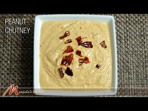 Peanut Chutney (South Indian Condiment Recipe) by Manjula