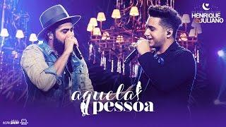 Henrique e Juliano - AQUELA PESSOA - DVD O Céu Explica Tudo