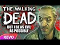 The Walking Dead But I Be As Evil As Possible