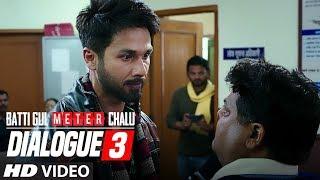 Dialogue Promo 3:Batti Gul Meter Chalu | Shahid Kapoor, Shraddha Kapoor, Divyendu Sharma,Yami Gautam