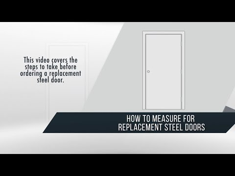 How to Measure for Replacement Steel Doors