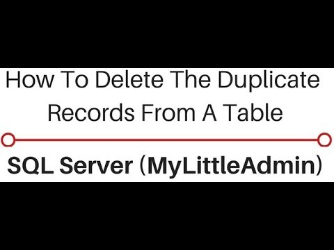 Query To Delete Duplicate Records (rows) SQL Server MyLittleAdmin