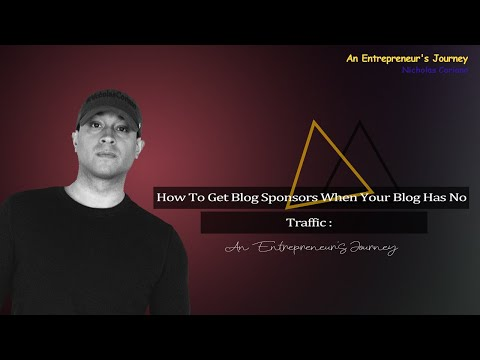 How To Get Blog Sponsors When Your Blog Has No Traffic : An Entrepreneur's Journey