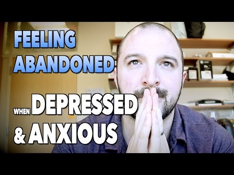 FEELING ABANDONED When Clinically Depressed & Anxious | Forgiving Friends & Family