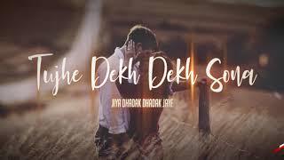 Tujhe Dekh Dekh Sona (Jiya Dhadak Dhadak) x Remix x Rahat Fateh Ali Khan x Dj Express