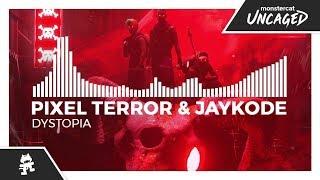 Pixel Terror & JayKode - Dystopia [Monstercat Release]