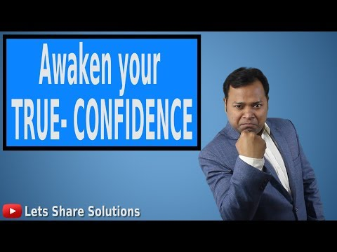 HOW TO BUILD TRUE SELF CONFIDENCE