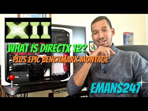 What is Directx 12? Plus Epic Directx 12 vs Directx 11 Gaming Benchmark Montage (2017)