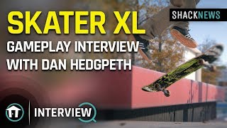 Skater XL - Gameplay Interview with Dan Hedgpeth