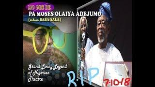 Late Pa Moses Olaiya Adejumo (a.k.a. Baba Sala)