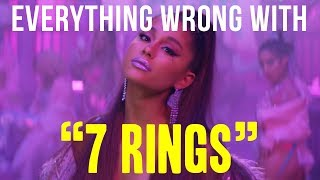 "Everything Wrong With Ariana Grande - ""7 Rings"""