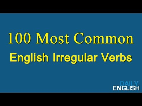 100 Most Common English Irregular Verbs - List Of Irregular Verbs In English