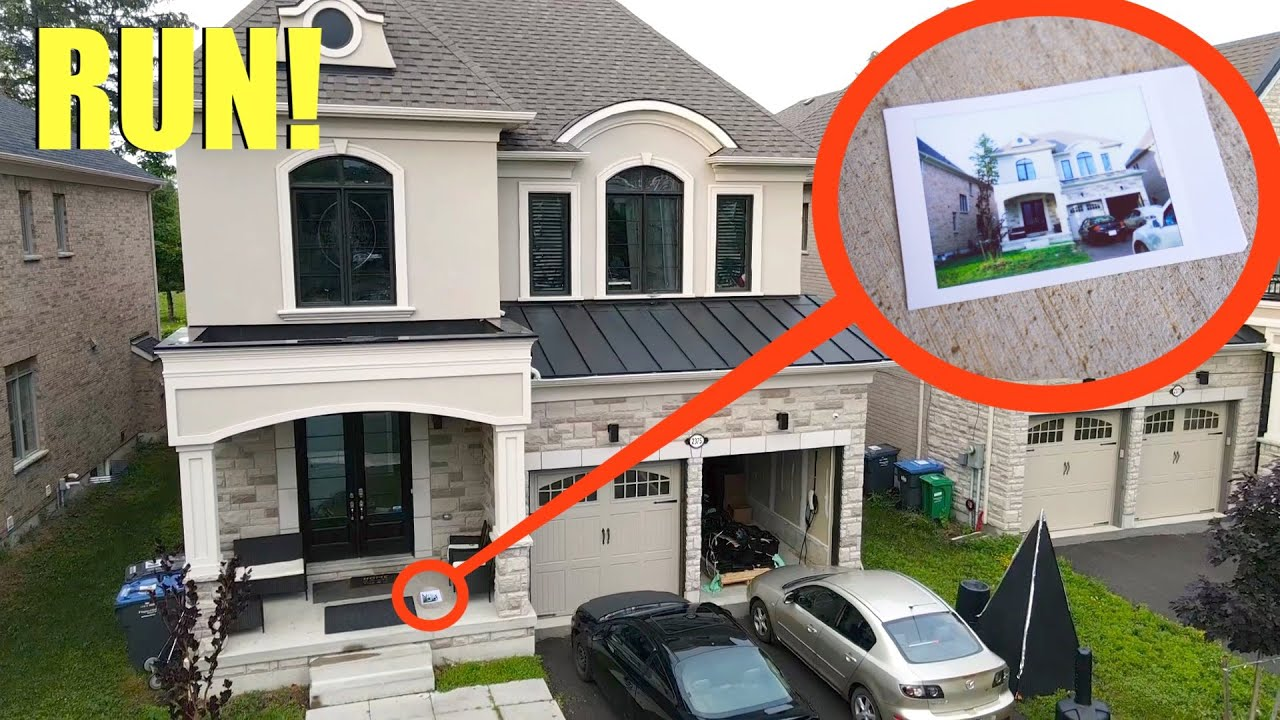 If you ever see a picture of your House on your Property, You need to GET OUT and RUN immediately!!