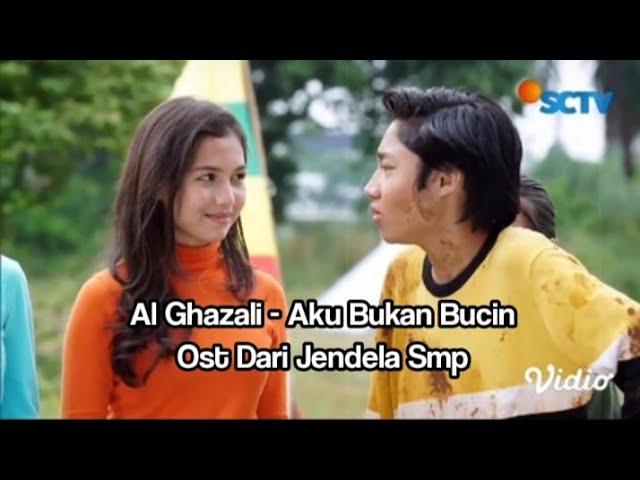 Download Al Ghazali - Aku Bukan Bucin Lirik   Ost. Dari Jendela Smp MP3 Gratis