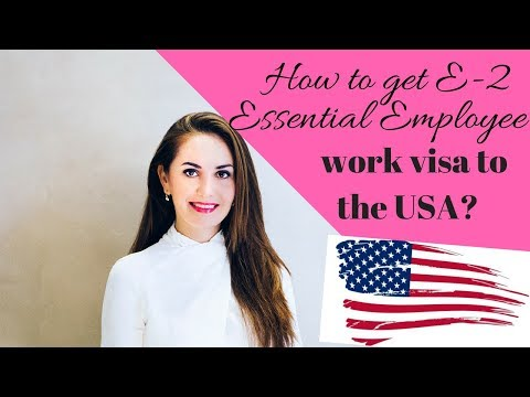 E-2 Essential Employee Visa to the USA🇺🇸✔️