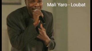 Mali Yaro - Loubat