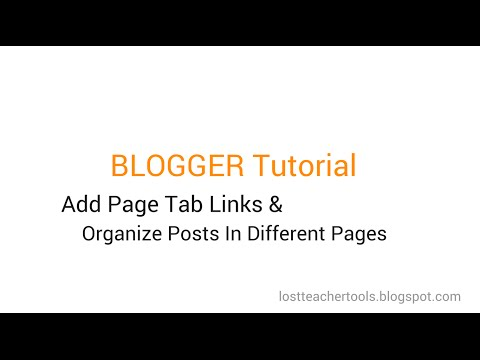 Blogger Tutorial: How to Add Page Tab Links & Organize Posts in Different Pages in Menu