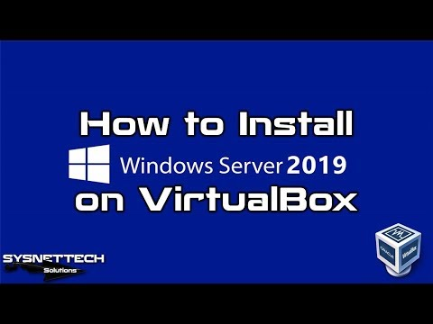 ✅ How to Install Windows Server 2019 on Oracle VM VirtualBox   SYSNETTECH Solutions