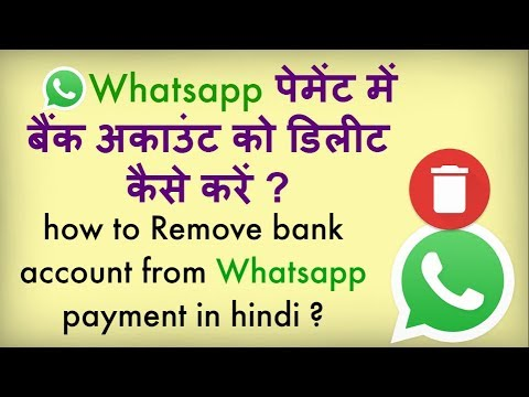 how to delete bank account in whatsapp payment ? Remove bank account on whatsapp