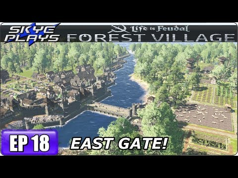 Life Is Feudal Forest Village - Building A Huge City & Castle Ep 18 - THE EAST GATE!