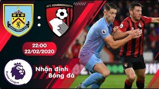 🔴Nhận định, soi kèo Burnley vs Bournemouth 22h00 ngày 22/2/2020 - Vòng 27 Premier League 2019/2020