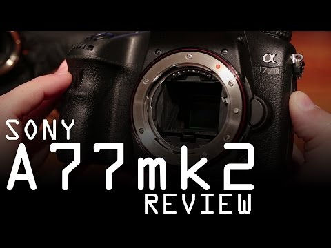 Sony A77 mark II review