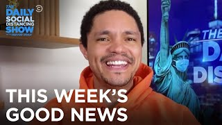 This Week's Good News | The Daily Social Distancing Show