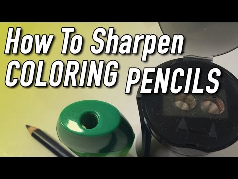 How to Sharpen Coloring Pencils