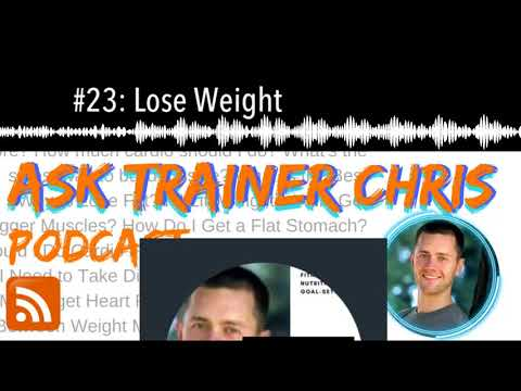 #23: Lose Weight