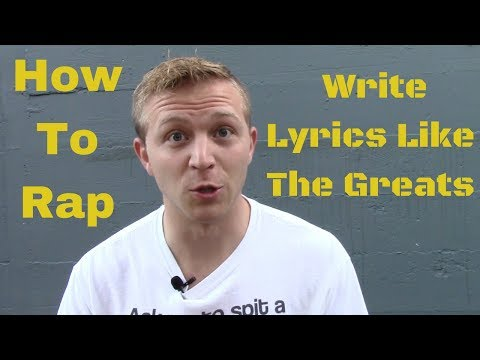 How To Rap: Writing Lyrics Like One Of The Greats