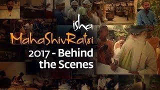 Isha Mahashivratri 2017 - Behind the Scenes