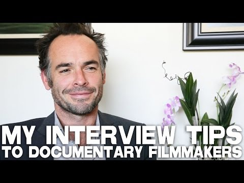 My Interview Tips To Documentary Filmmakers by Paul Blackthorne