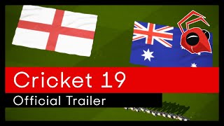Cricket 19: The Official Game of the Ashes is OUT NOW!