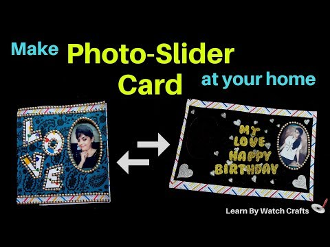 Make a Photo Slider Greeting Card at Your Home (DIY)   Learn By Watch Crafts