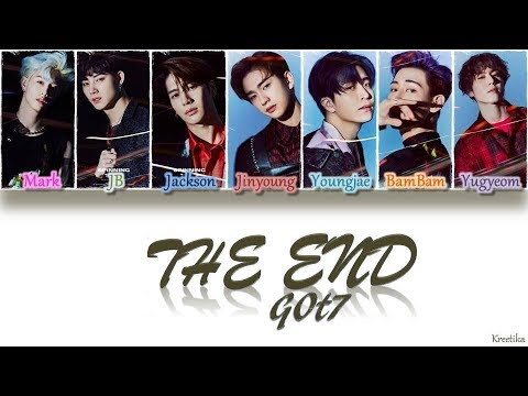 Download GOT7 – The End (끝) [HAN/ROM/ENG COLOR CODED LYRICS]