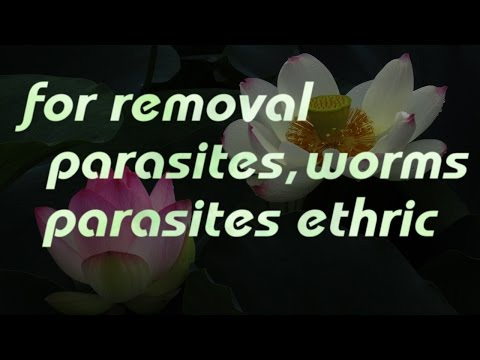 for removal of parasites, worms, and also etheric attachments/parasites (healing codes&sound)