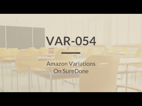 SureDone: Variations Training (3 of 5) - Amazon Variations