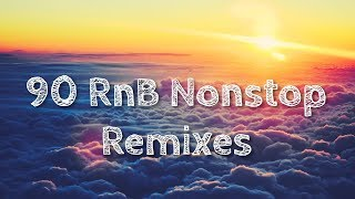 Best of 90s RnB Collection Remixes / 90s nonstop collection Remix