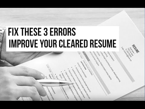 Fix These 3 Errors to Improve Your Cleared Resume