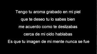 J-Alvarez - Te Deseo - Letra Lyrics :D (Para Yesi)