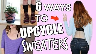 Upcycle Your Old Sweaters 6 Different Ways | DIY