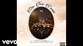 YG - One Time Comin