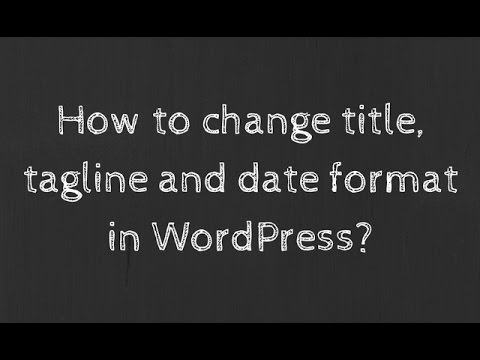 How to change title tagline and date format in WordPress?