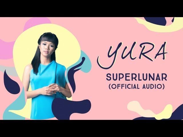 Yura Yunita - Superlunar