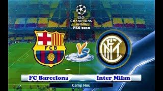 Barcelona vs Inter   2018 UEFA Champions League HD   PES 2018 Gameplay