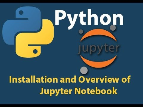 Installation and Overview of Jupyter Notebook Python