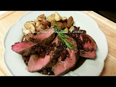 Beef Tenderloin with a Red Wine Reduction Pan Sauce & Rosemary Potatoes - Episode 65