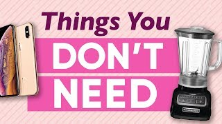 9 Unnecessary Items You Think You Need To Buy
