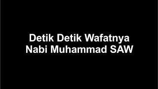 Detik Detik Wafatnya Nabi Muhammad SAW
